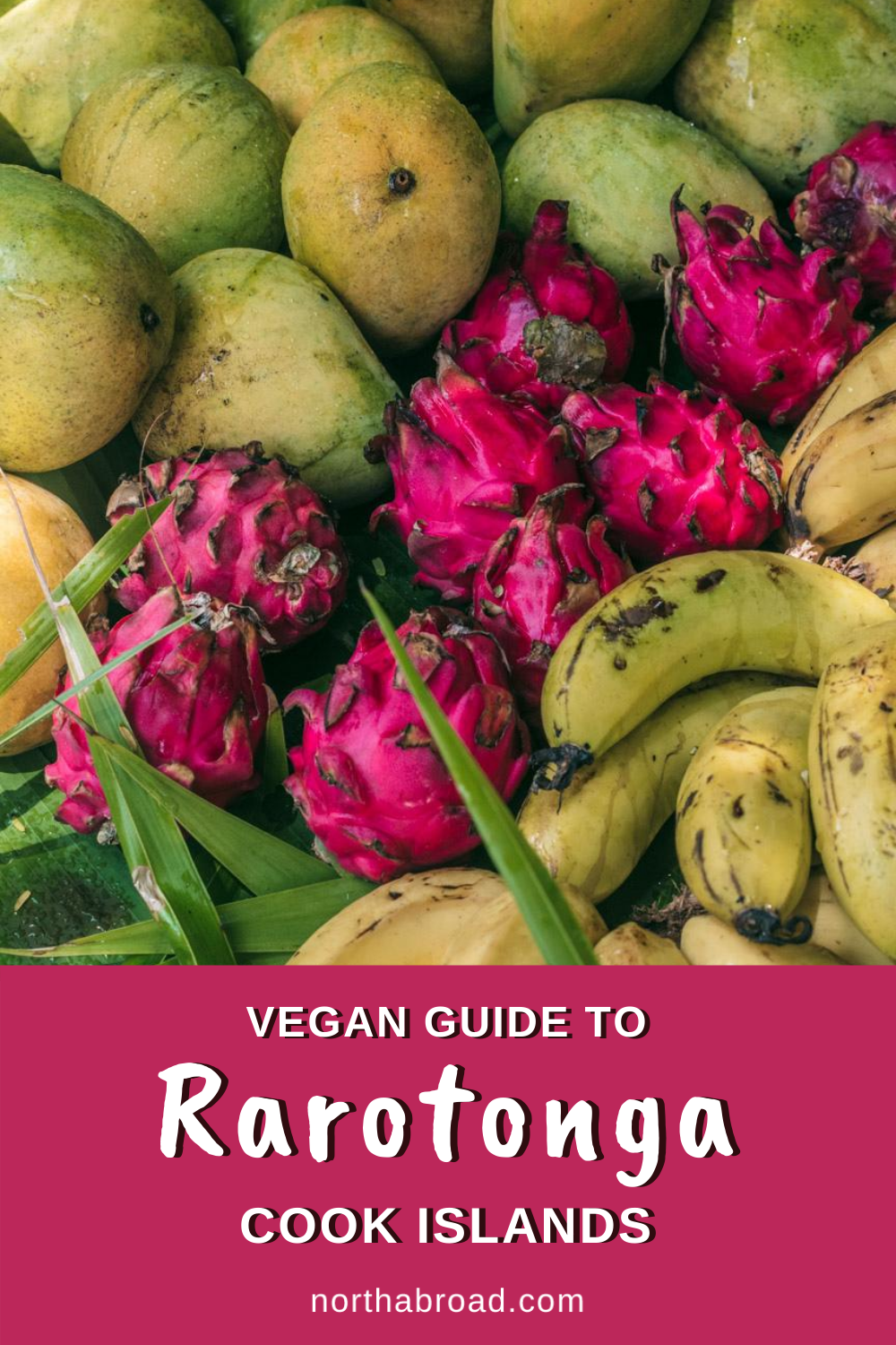 A Vegan Eating Guide to Rarotonga, Cook Islands: The Best Restaurants & Cafés