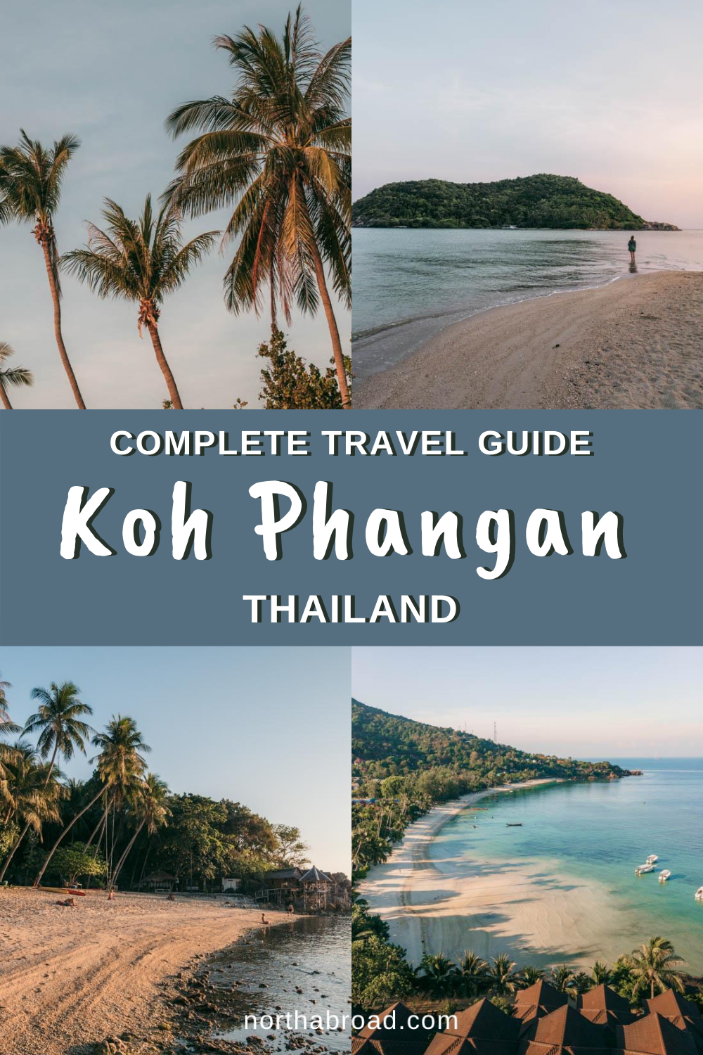 A Complete Travel Guide to Koh Phangan: Chill Out, Relax and Rejuvenate
