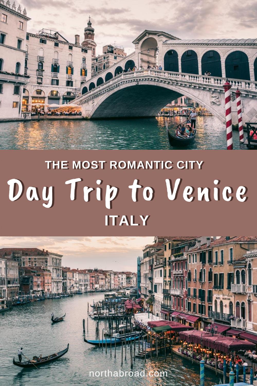 A Day Trip to Romantic Venice