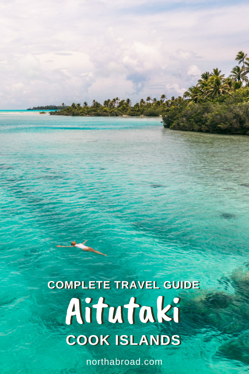 A Complete Travel Guide to Aitutaki, Cook Islands: The Pacific Paradise